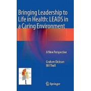 Bringing Leadership to Life in Health Leads in a Caring Environment...
