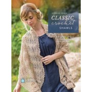 Interweave Presents Classic Crochet Shawls: 20 Free-Spirited Designs Featuring Lace, Color and More, Paperback