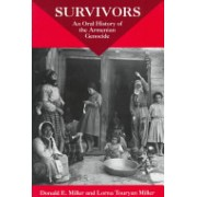 Survivors - An Oral History of the Armenian Genocide (Miller Donald E.)(Paperback) (9780520219564)