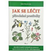 Knihy Jak se léčit přírodními prostředky (Jiří Bodlák)