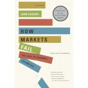 How Markets Fail: The Logic of Economic Calamities, Paperback