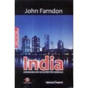 India. Ascensiunea unei noi superputeri mondiale - John Farndon