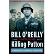 Killing Patton: The Strange Death of World War II's Most Audacious General, Hardcover