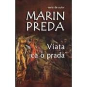 Viata ca o prada ed.2016 - Marin Preda