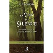 La Voix Du Silence: Fragments Choisis Du Livre Des Préceptes d'Or, Paperback/Helena Petrovna Blavatsky