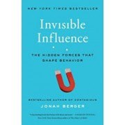 Invisible Influence: The Hidden Forces That Shape Behavior, Paperback/Jonah Berger