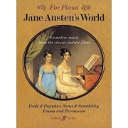 Jane Austen's World: Evocative Music from the Classic Feature Films Pride & Prejudice, Sense & Sensibility and Emma and Persuasion, Paperback/Richard Harris