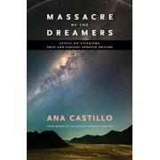 Massacre of the Dreamers: Essays on Xicanisma. 20th Anniversary Updated Edition., Paperback/Ana Castillo