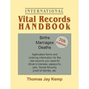International Vital Records Handbook. 7th Edition: Births, Marriages, Deaths: Application Forms and Ordering Information for the Vital Records You Nee, Paperback