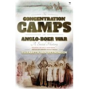 The Concentration Camps of the Anglo-Boer War: A Social History, Paperback