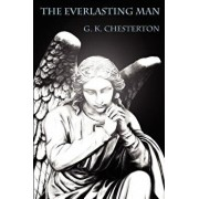 The Everlasting Man, Paperback/G. K. Chesterton