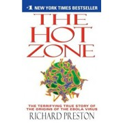 The Hot Zone: The Terrifying True Story of the Origins of the Ebola Virus, Paperback/Richard Preston