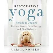 Restorative Yoga: Reduce Stress, Gain Energy, and Find Balance, Paperback