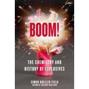 Boom!: The Chemistry and History of Explosives, Paperback