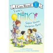 Fancy Nancy: Super Secret Surprise Party, Paperback