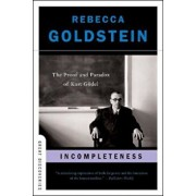 Incompleteness: The Proof and Paradox of Kurt Godel, Paperback/Rebecca Goldstein
