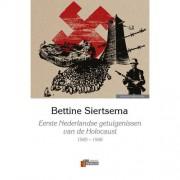 Eerste Nederlandse getuigenissen van de Holocaust, 1945-1946 - Bettine Siertsema