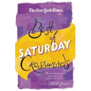 The New York Times Best of Saturday Crosswords: 75 of Your Favorite Sneaky Saturday Puzzles from the New York Times, Paperback