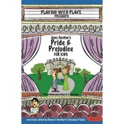 Jane Austen's Pride and Prejudice for Kids: 3 Short Melodramatic Plays for 3 Group Sizes, Paperback/Khara C. Barnhart
