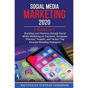 Social Media Marketing 2020: 3 Books In 1: Boosting your Business through Social Media Marketing on Facebook, Instagram, Pinterest, Youtube, and Tw, Paperback/Stephan Anderson