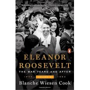 Eleanor Roosevelt, Volume 3: The War Years and After, 1939-1962, Paperback
