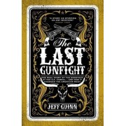 Last Gunfight. The Real Story of the Shootout at the O.K. Corral - And How It Changed the American West, Paperback/Jeff Guinn