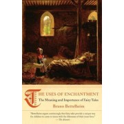 The Uses of Enchantment: The Meaning and Importance of Fairy Tales, Paperback