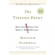 Malcolm Gladwell The Tipping Point: How Little Things Can Make a Big Difference