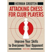 Attacking Chess for Club Players Herman Grooten