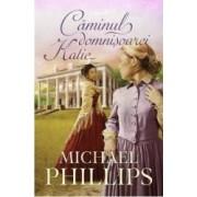 Caminul domnisoarei Katie - Michael Phillips