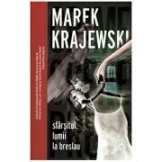 Sfarsitul lumii la Breslau/Marek Krajewski