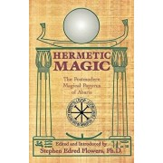Hermetic Magic: The Postmodern Magical Papyrus of Abaris, Paperback/Stephen E. Flowers