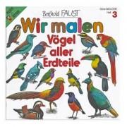 Buch: Wir malen ? Vögel aller Erdteile (Band 3)