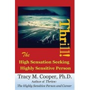 Thrill: The High Sensation Seeking Highly Sensitive Person, Paperback/Tracy M. Cooper Ph. D.