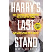 Harry's Last Stand: How the World My Generation Built Is Falling Down, and What We Can Do to Save It, Paperback
