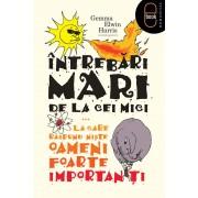 Intrebari mari de la cei mici ...la care raspund niste oameni foarte importanti (eBook)