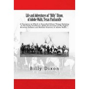 "Life and Adventures of ""Billy"" Dixon, of Adobe Walls, Texas Panhandle: A Narrative in Which is Described Many Things Relating to the Early Southwest,, Paperback/Frederick S. Barde"