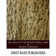 The Auxilia of the Roman Imperial Army, Paperback/George Cheesman