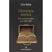 Literatura eretica. Texte cenzurate politic intre 1949 si 1977