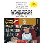 EXERCITII PRACTICE DE LIMBA ROMANA. Competenta si performanta in comunicare – clasa a VIII-a.