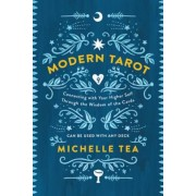 Modern Tarot: Connecting with Your Higher Self Through the Wisdom of the Cards, Paperback