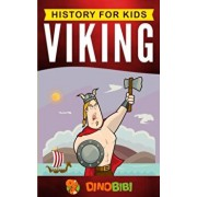 Viking: History for kids: A captivating guide to the Viking Age and Norse mythology, Paperback/Dinobibi Publishing