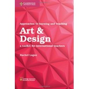 Approaches to Learning and Teaching Art & Design - A Toolkit for International Teachers (Logan Rachel)(Paperback / softback) (9781108439848)