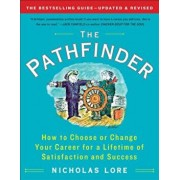 The Pathfinder: How to Choose or Change Your Career for a Lifetime of Satisfaction and Success, Paperback/Nicholas Lore