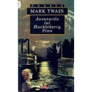 Aventurile lui Hucklberry Finn - Mark Twain