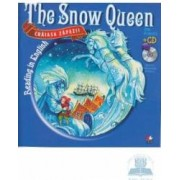 Craiasa zapezii. The snow queen. Reading in english + Cd. lectura Margareta Paslaru