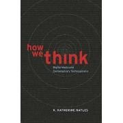 How We Think by N. Katherine Hayles
