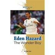 Eden Hazard the Wonder Boy, Paperback/Michael Part