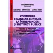 Controlul financiar-contabil la intreprinderi si institutii publice. Teorie si practica - Concepte, metodologie, reglementari, cazuri aplicative -
