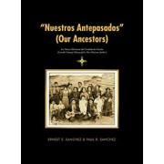 Nuestros Antepasados (Our Ancestors): Los Nuevo Mexicanos del Condado de Lincoln (Lincoln County's History of Its New Mexican Settlers), Paperback/Ernest S. Sanchez